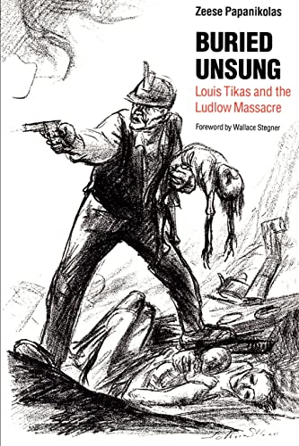 9780803287273: Buried Unsung: Louis Tikas and the Ludlow Massacre