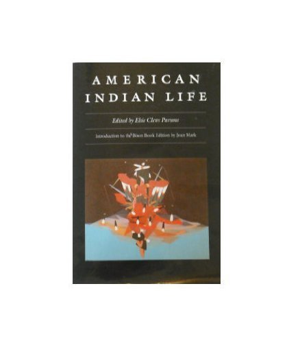 American Indian Life: Parsons, Elsie Clews edited and illustrated by C. Grant LaFarge