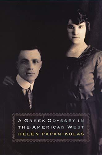 A Greek Odyssey in the American West: Papanikolas, Helen