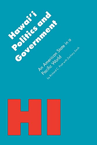 Hawai'i Politics and Government: An American State in a Pacific World (Politics and ...