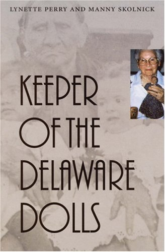 Keeper of the Delaware Dolls: Perry, Lynette & Manny Skolnick