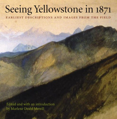 9780803287877: Seeing Yellowstone in 1871: Earliest Descriptions and Images from the Field