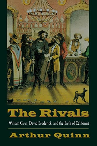 9780803288515: The Rivals: William Gwin, David Broderick, and the Birth of California
