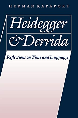 Heidegger and Derrida: Reflections on Time and Language: Herman Rapaport