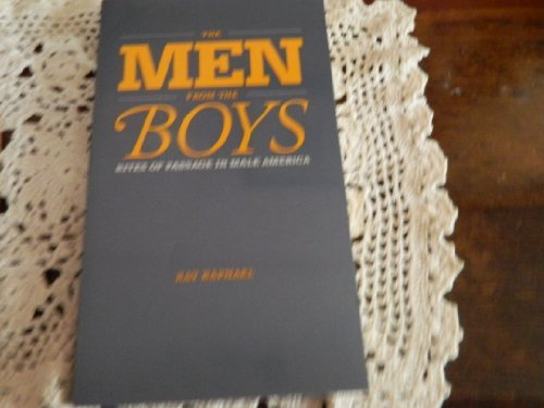 9780803289376: The Men from the Boys: Rites of Passage in Male America