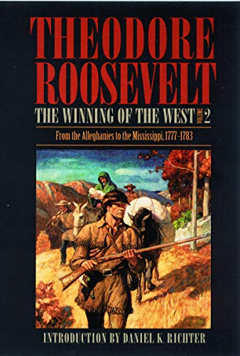 9780803289550: The Winning of the West, Volume 2: From the Alleghanies to the Mississippi, 1777-1783
