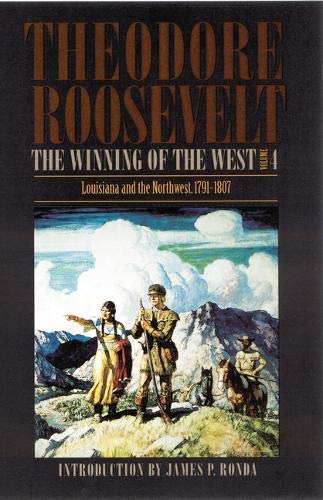 9780803289574: The Winning of the West: Louisiana and the Northwest 1791-1807 : With Map: 004