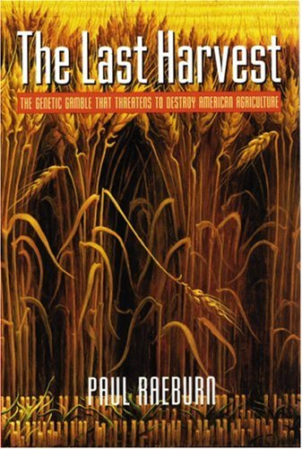 The Last Harvest: The Genetic Gamble That Threatens to Destroy American Agriculture