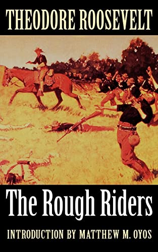 The Rough Riders: Roosevelt, Theodore