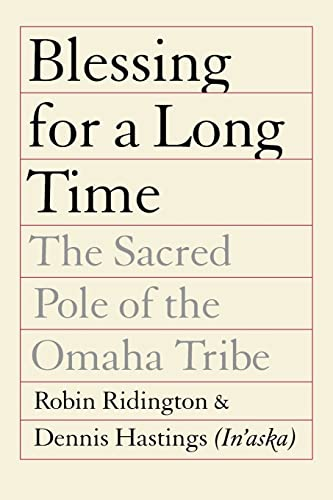 9780803289819: Blessing for a Long Time: The Sacred Pole of the Omaha Tribe
