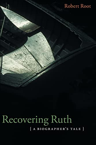 9780803289925: Recovering Ruth: A Biographer's Tale