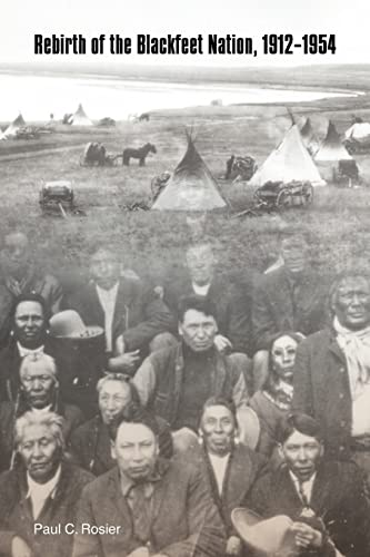 9780803290044: Rebirth of the Blackfeet Nation, 1912-1954