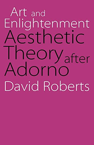 9780803290105: Art and Enlightenment: Aesthetic Theory after Adorno (Modern German Culture and Literature)