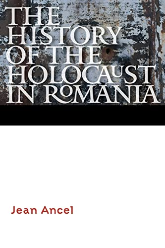 9780803290617: The History of the Holocaust in Romania (Comprehensive History of the Holocaust)