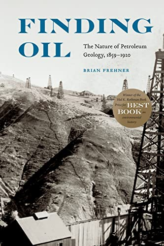 9780803290624: Finding Oil: The Nature of Petroleum Geology, 1859-1920