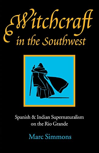 9780803291164: Witchcraft in the Southwest: Spanish & Indian Supernaturalism on the Rio Grande: Spanish and Indian Supernaturalism on the Rio Grande