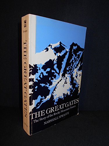9780803291195: The Great Gates: The Story of the Rocky Mountain Passes