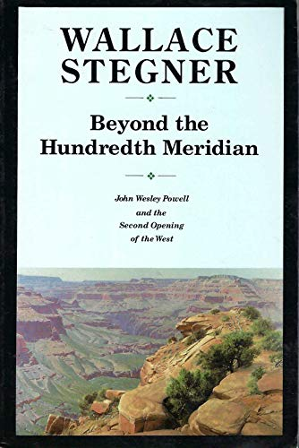 9780803291287: Beyond the Hundredth Meridian: John Wesley Powell and the Second Opening of the West.