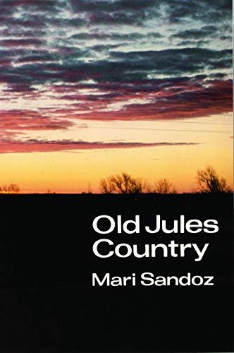 Old Jules Country: Mari Sandoz