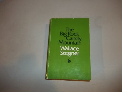 THE BIG ROCK CANDY MOUNTAIN: Stegner, Wallace