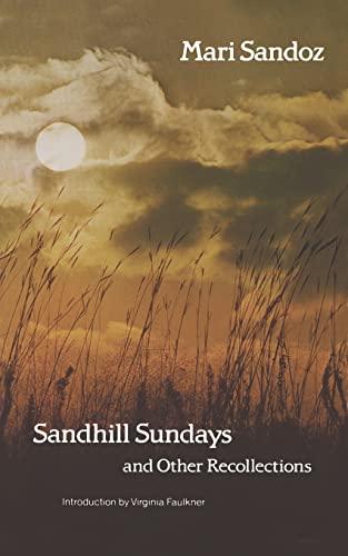 Sandhill Sundays and Other Recollections: Mari Sandoz