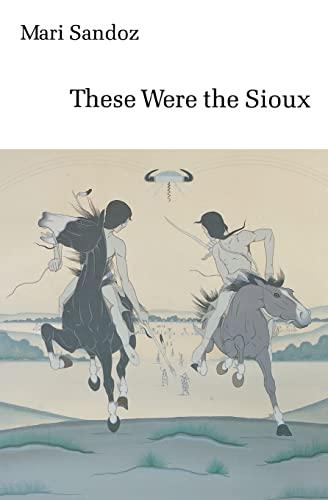 These Were the Sioux (Bison Book S): Sandoz, Mari