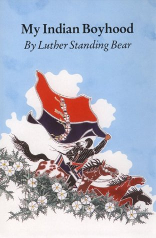 My Indian Boyhood: Luther Standing Bear