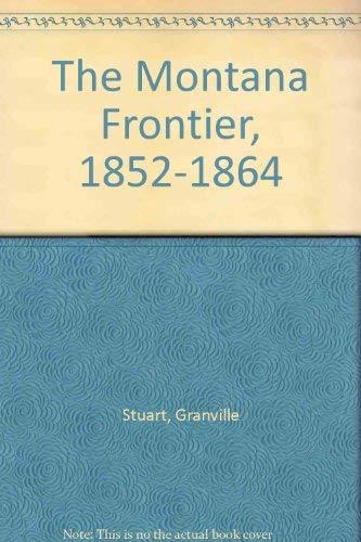 9780803292024: The Montana Frontier, 1852-1864