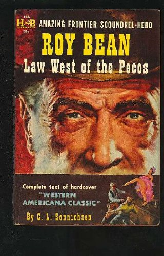 9780803292048: Roy Bean: Law West of the Pecos