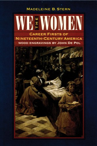 9780803292239: We the Women: Career Firsts of Nineteenth-Century America (Bison Book)