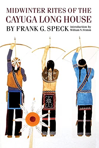Midwinter Rites of the Cayuga Long House: Frank G. Speck;