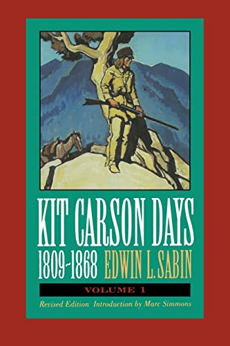 Kit Carson Days, 1809-1868, Vol 1: Adventures: Edwin L. Sabin