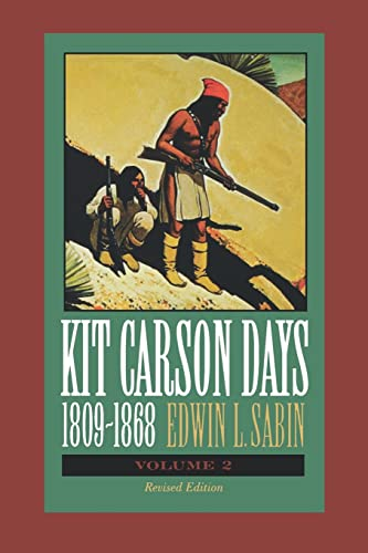 Kit Carson Days, 1809-1868 Vol. 2 : Edwin L. Sabin;