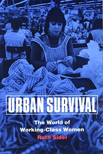 9780803292390: Urban Survival: The World of Working-Class Women
