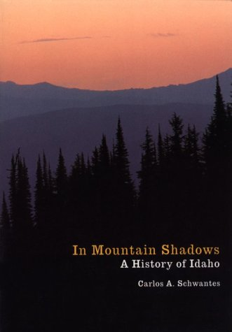 9780803292413: In Mountain Shadows: A History of Idaho
