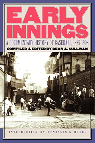 9780803292444: Early Innings: A Documentary History of Baseball, 1825-1908