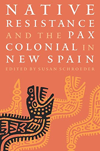 9780803292499: Native Resistance and the Pax Colonial in New Spain (Linguistics, and Culture)