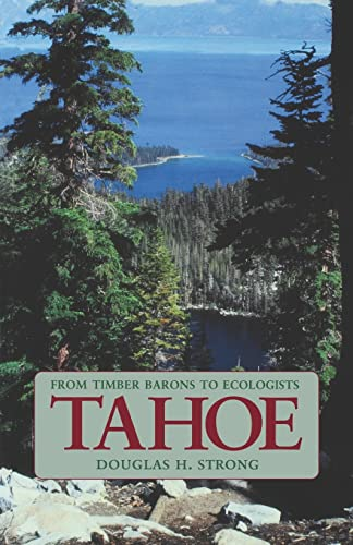 9780803292581: Tahoe: From Timber Barons to Ecologists