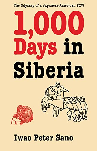 9780803292604: One Thousand Days in Siberia: The Odyssey of a Japanese-American POW