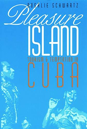 9780803292659: Pleasure Island: Tourism and Temptation in Cuba