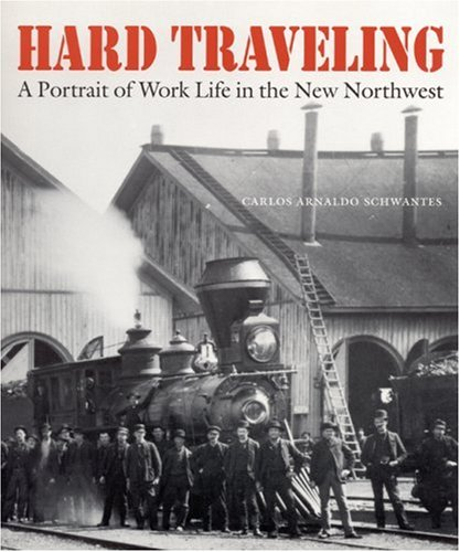 9780803292703: Hard Traveling: A Portrait of Work Life in the New Northwest