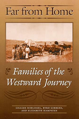 Far from Home: Families of the Westward: Lillian Schlissel, Byrd