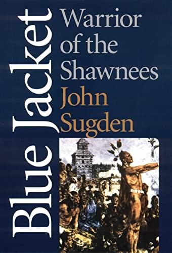 Blue Jacket: Warrior of the Shawnees: Sugden, John