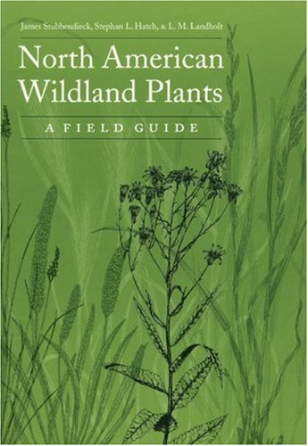9780803293069: North American Wildland Plants: A Field Guide