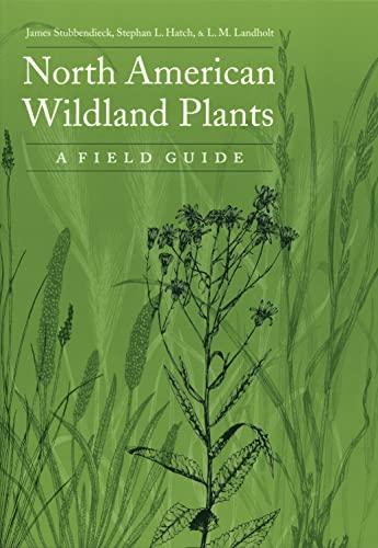 9780803293069: North American Wildland Plants: A Field Guide