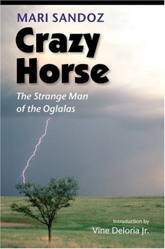 Crazy Horse (second edition): The Strange Man: Mari Sandoz