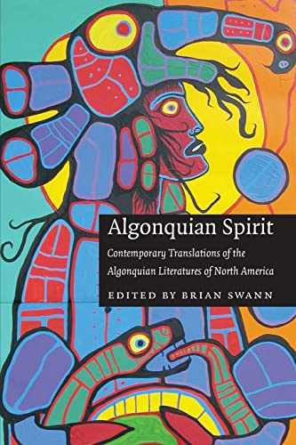 9780803293380: Algonquian Spirit: Contemporary Translations of the Algonquian Literatures of North America (Native Literatures of the Americas)