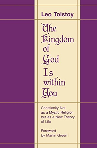 The Kingdom of God Is Within You: Tolstoy, Leo Nikolayevich,