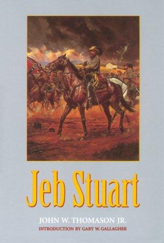 Jeb Stuart: Thomason, John W., Jr.