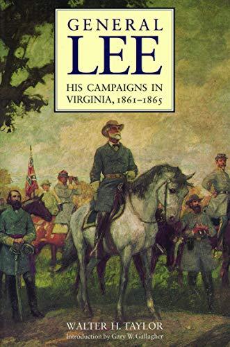 General Lee: His Campaigns in Virginia, 1861-1865: Taylor, Walter H.